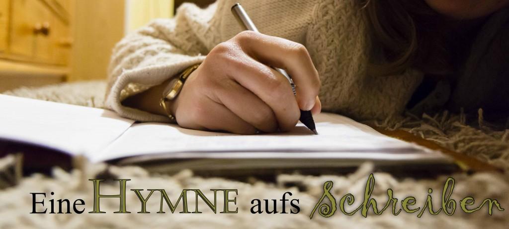 Eine Hymne aufs Schreiben