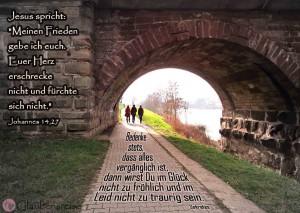 Jesus Christus spricht: meinen Frieden gebe ich euch. Euer Herz erschrecke nicht und fürchte sich nicht. Johannes 14,27